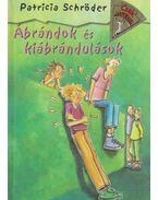 Ábrándok és kiábrándulások - Schröder, Patricia