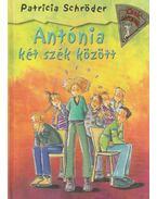Antónia két szék között - Schröder, Patricia