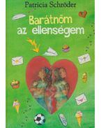 Barátnőm az ellenségem - Schröder, Patricia