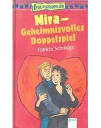 Mira - Geheimnisvolles Doppelspiel - Schröder, Patricia