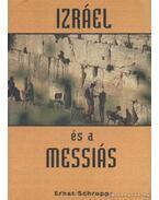 Izráel és a Messiás - Schrupp, Ernst