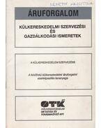 Külkereskedelmi szervezési és gazdálkodási ismeretek - Schubertné Dr. Halas Zsuzsa