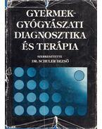 Gyermekgyógyászati diagnosztika és terápia - Schuler Dezső