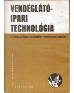 Vendéglátóipari technológia - Schulhof Géza, Turós Lukács