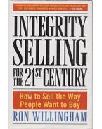 Integrity Selling for the 21st Century - Willingham, Ron