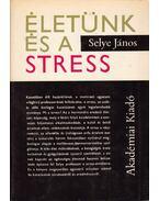 Életünk és a stress - Selye János