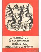 A kerékpáros és segédmotorkerékpáros közlekedés szabályai - Seres János, Spitzer Ferenc