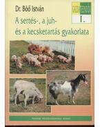A sertés-, a juh- és a kecsketartás gyakorlata