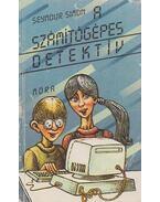 A számítógépes detektív - Seymour Simon