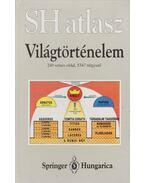 SH Atlasz - Világtörténelem - Kinder, Hermann, Hilgemann, Werner