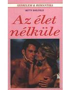 Az élet nélküle - Sheldfield, Betty