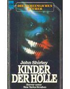 Kinder der Hölle - Shirley, John