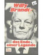 Willy Brandt: das Ende einer Legende - SIEGERIST, JOACHIM