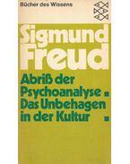 Abriss der Psychoanalyse - Das Unbehagen in der Kultur - Sigmund Freud