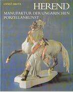 Herend - Manufaktur der Ungarischen Porzellankunst - Sikota Győző