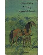 A világ legszebb lovai - Simai Mihály