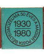 50 éves a Magyar Posta bélyegmúzeuma 1930-1980 (mini) - Simon Tamás