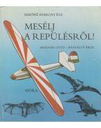Mesélj a repülésről! - Simóné Avarosy Éva