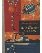A felébresztett atommag - Simonffy Géza
