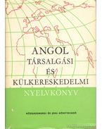 Angol társalgási és külkereskedelmi nyelvkönyv - Simonyi Imréné-Dr. Jakabfi László-Székács Györgyné, dr.