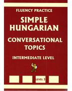 Simple Hungarian conversational topics - Angol-magyar társalgási témák angol anyanyelvűektől
