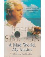 A Mad World, My Masters - SIMPSON, JOHN