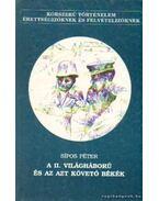 A II. világháború és az azt követő békék - Sipos Péter