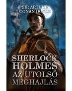 Sherlock Holmes: Az utolsó meghajlás - Sir Arthur Conan Doyle