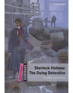 Sherlock Holmes: The Dying Detective - Dominoes Quick Starter - MP3 Pack - Sir Arthur Conan Doyle