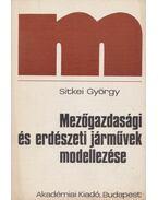 Mezőgazdasági és erdészeti járművek modellezése - Sitkei György