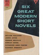 Six Great Modern Short Novels - Gogol, Nikolay, Wescott, Glenway, William Faulkner, James Joyce, Herman Melville, Katherine Anne Porter