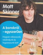 A borokról - egyszerűen - Skinner, Matt