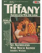 Tiffany - So aufregend war noch keiner