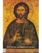 Így értsd az Újszövetséget! - Solt J.