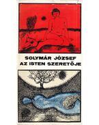 Az isten szeretője - Solymár József