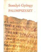 Palimpszeszt - Somlyó György