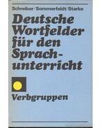 Deutsche Wortfelder für den Sprachunterricht - Sommerfeldt,K.-E., Schreiber, Herbert, Starke, Günter