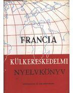 Francia külkereskedelmi nyelvkönyv - Somorjai-Szántó-Serény- Györffy