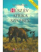 Húsz év Afrika szívében - Somssich Pongrác