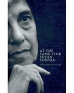 At the Same Time - Sontag, Susan