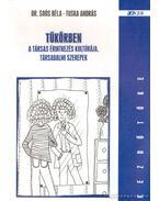 Tükörben a társas érintkezés kultúrája, társadalmi szerepek - Soós Béla, Tuska András