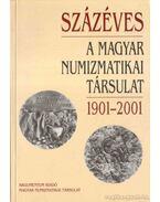 Százéves a Magyar Numizmatikai Társulat - Soós Ferenc, Baloghné Ábrányi Hedvig