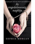 Az engedelmesség naplója - Sophie Morgan
