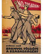 Spanyol földön a szabadságért