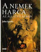 A nemek harca az állatvilágban - Sparks, John