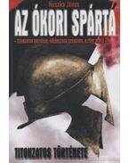 Az ókori Spárta titokzatos története