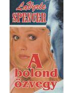 A bolond özvegy - Spencer, LaVyrle