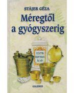 Méregtől a gyógyszerig - Stájer Géza