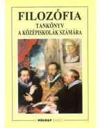 Filozófia - Tankönyv a középiskolák számára - Steiger Kornél