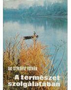 A természet szolgálatában - Sterbetz István